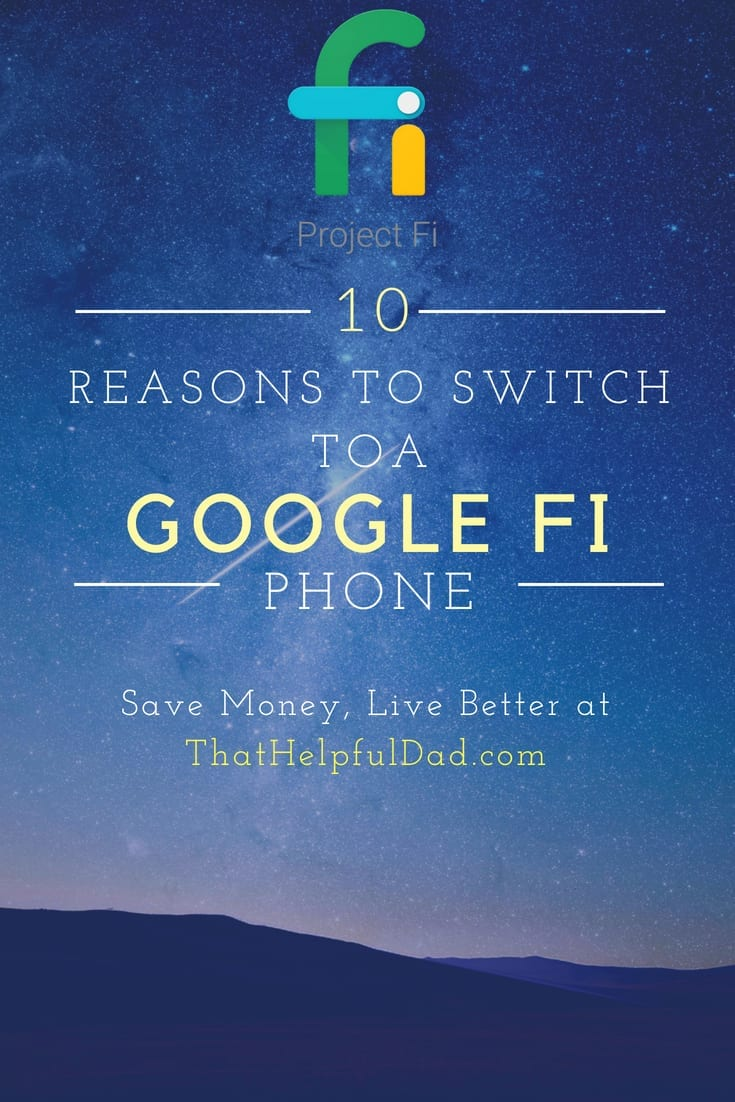 10 Reasons to Switch to Google Fi as your Wireless Carrier – Google Project Fi Review