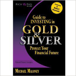 Rich Dad's Guide to Investing in Silver and Gold