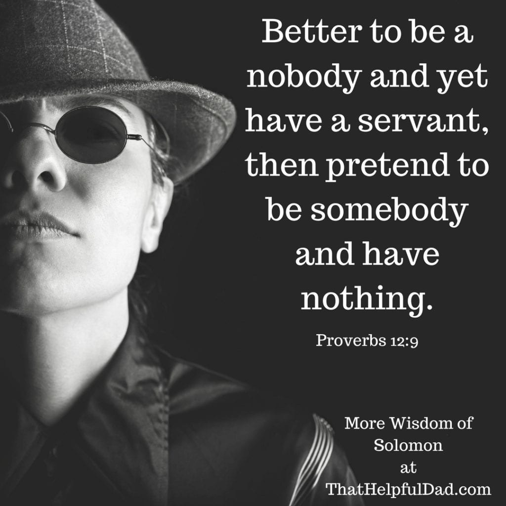 Better to be a nobody with a servant