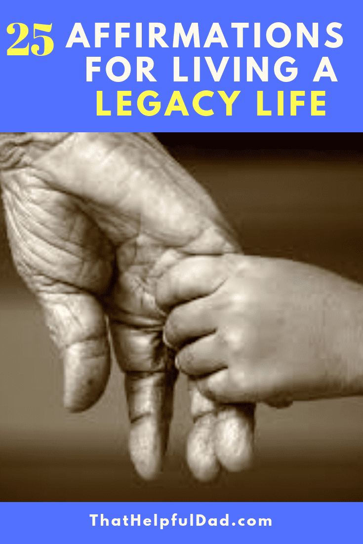 25 Affirmations for Living a Legacy Life