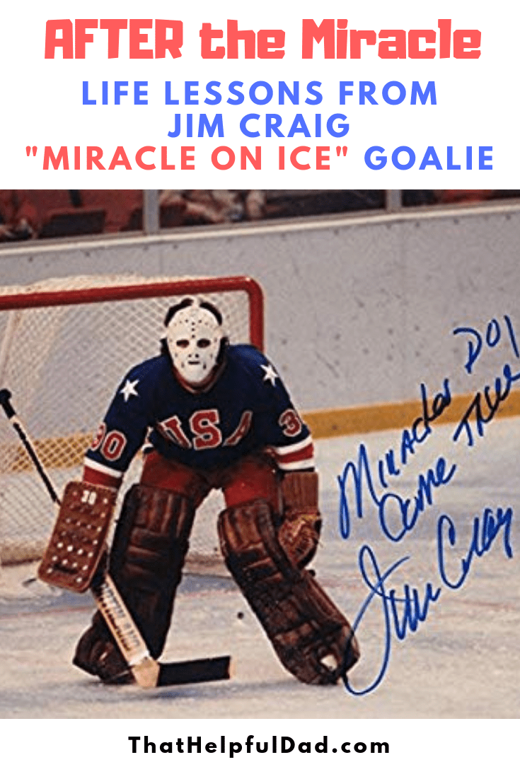 After the Miracle – Life Lessons from Jim Craig – Team USA's 1980 Miracle on Ice Winning Goalie